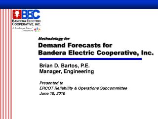 Methodology for Demand Forecasts for  Bandera Electric Cooperative, Inc.