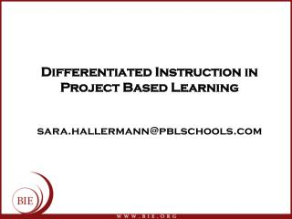 Differentiated Instruction in Project Based Learning sara.hallermann@pblschools