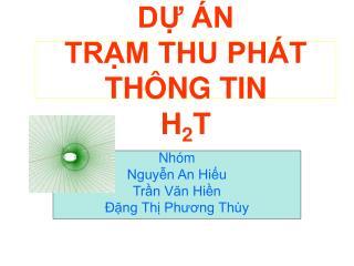 DỰ ÁN TRẠM THU PHÁT THÔNG TIN H 2 T
