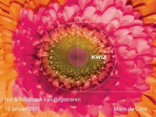 Nut & Noodzaak van Registreren 12 januari 2011Maria de Cock