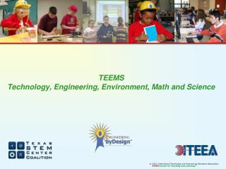 TEEMS Technology, Engineering, Environment, Math and Science
