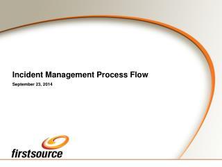 Incident Management Process Flow September 23, 2014