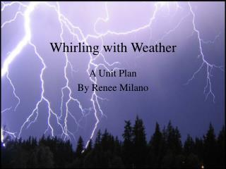 Whirling with Weather