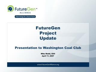 FutureGen Project Update Presentation to Washington Coal Club