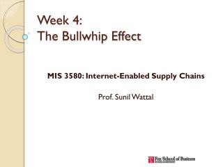 Week 4: The Bullwhip Effect