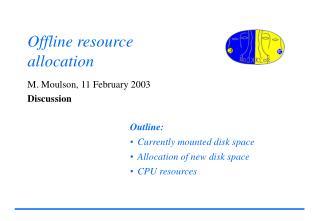 Offline resource  allocation
