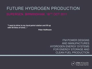 Future hydrogen production