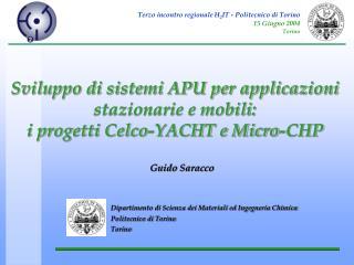 Sviluppo di sistemi APU per applicazioni stazionarie e mobili: i progetti Celco-YACHT e Micro-CHP