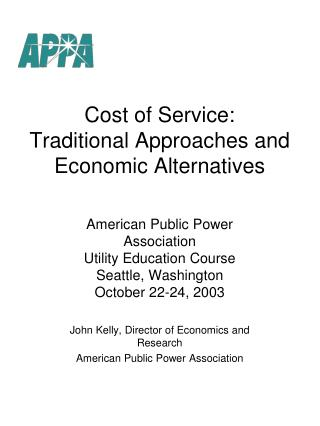 Cost of Service:  Traditional Approaches and Economic Alternatives