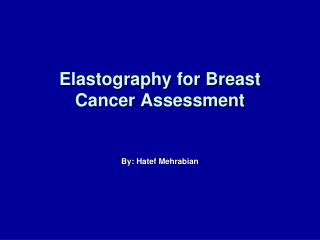 Elastography for Breast Cancer Assessment