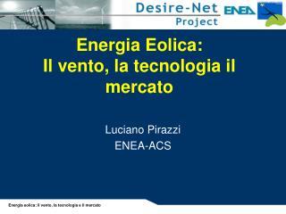 Energia Eolica: Il vento, la tecnologia il mercato