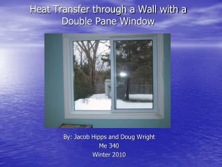 Heat Transfer through a Wall with a Double Pane Window