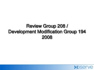 Review Group 208 /  Development Modification Group 194 2008