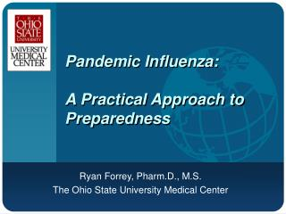 Pandemic Influenza:   A Practical Approach to Preparedness