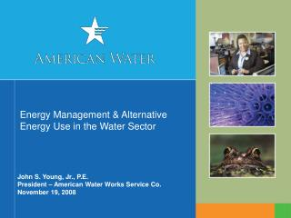 Energy Management & Alternative Energy Use in the Water Sector