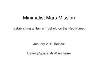 Minimalist Mars Mission Establishing a Human Toehold on the Red Planet