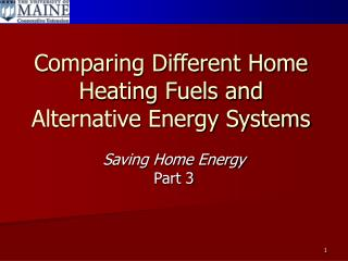 Comparing Different Home Heating Fuels and Alternative Energy Systems