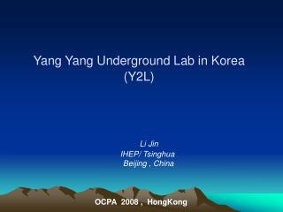 Yang Yang Underground Lab in Korea (Y2L)