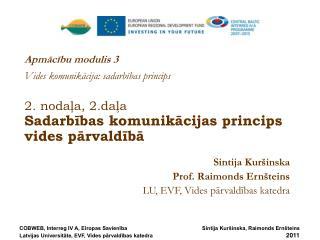 Sintija Kuršinska Prof. Raimonds Ernšteins LU, EVF, Vides pārvaldības katedra