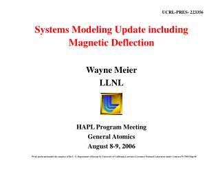 Systems Modeling Update including Magnetic Deflection