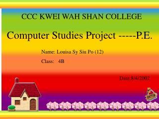 CCC KWEI WAH SHAN COLLEGE