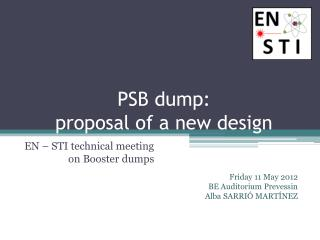 PSB dump:  proposal of a new design