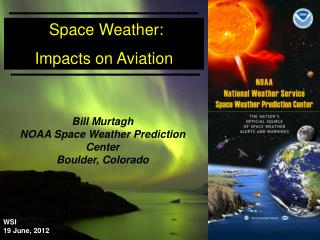 Space Weather:   Impacts on Aviation