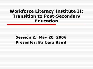 Workforce Literacy Institute II: Transition to Post-Secondary Education