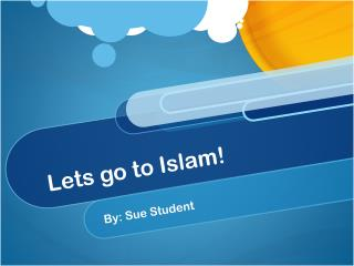 Lets go to Islam!