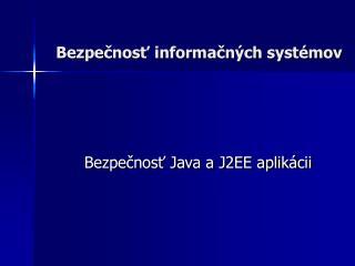 Bezpe čnosť informačných systémov