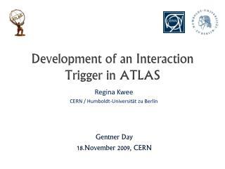 Development of an Interaction Trigger in ATLAS