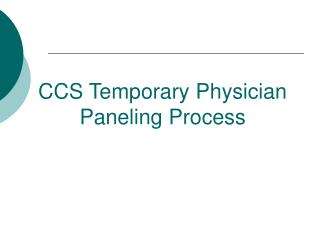 CCS Temporary Physician Paneling Process