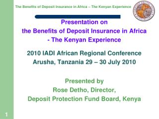 Presentation on the Benefits of Deposit Insurance in Africa - The Kenyan Experience