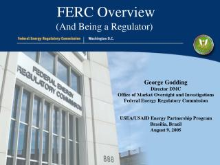 FERC Overview And Being a Regulator