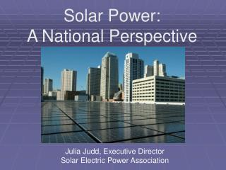 Solar Power:  A National Perspective