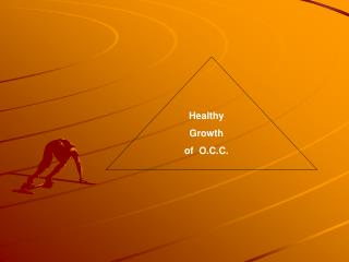 Healthy Growth of  O.C.C.