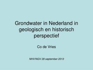 Grondwater in Nederland in geologisch en historisch perspectief