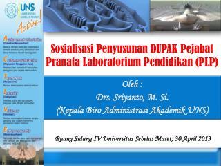 Sosialisasi Penyusunan  DUPAK  Pejabat Pranata Laboratorium Pendidikan  (PLP)