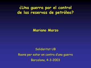 ¿Una guerra por el control  de las reservas de petróleo?