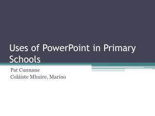 Uses of PowerPoint in Primary Schools