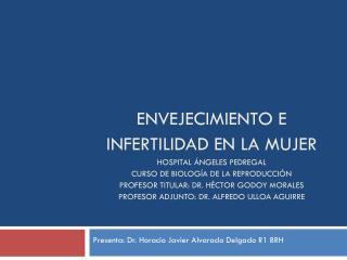 Presenta: Dr . Horacio Javier Alvarado Delgado R1 BRH