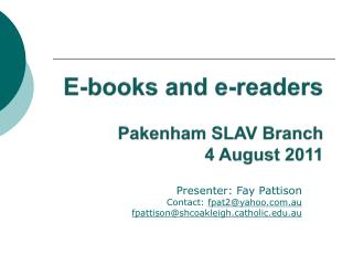 E-books and e-readers Pakenham SLAV Branch 4 August 2011
