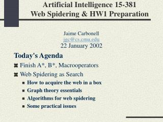 Artificial Intelligence 15-381 Web Spidering & HW1 Preparation