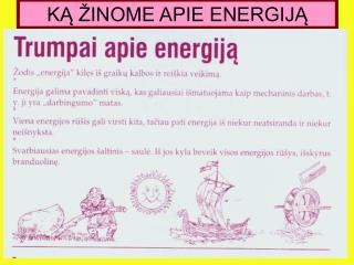 KĄ ŽINOME APIE ENERGIJĄ