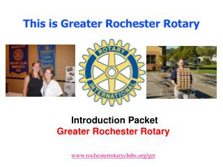 This is Greater Rochester Rotary