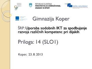 Priloga:  14 (SLO1)