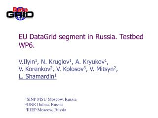 EU DataGrid segment in Russia. Testbed WP6.