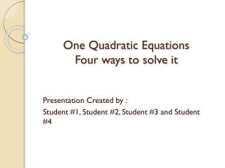 One Quadratic Equations  Four ways to solve it