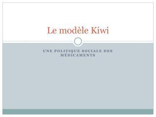 Le modèle Kiwi