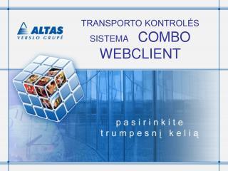 TRANSPORTO KONTROLĖS SISTEMA     COMBO WEBCLIENT